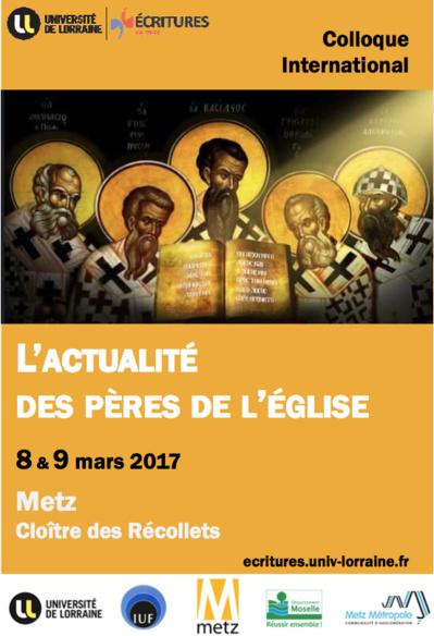 """""""L'actualité des Pères de l'Église"""". Colloque à Metz, 8 & 9 mars 2017"""