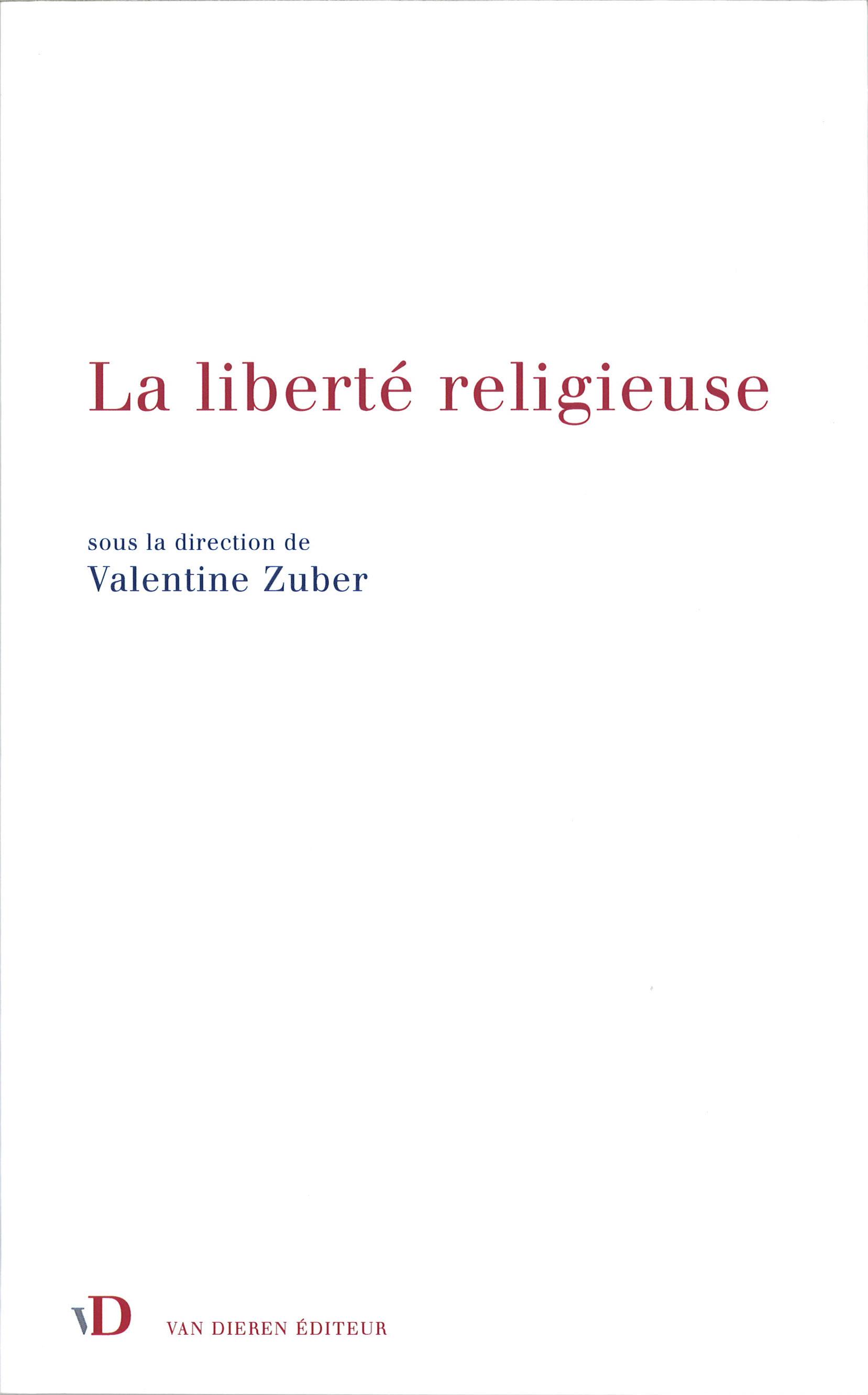 """""""La liberté religieuse"""". Ouvrage collectif sous la direction de Valentine Zuber"""