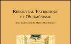"""""""Renouveau patristique et oecuménisme"""". Livre collectif sous la direction de Marie-Anne Vannier"""