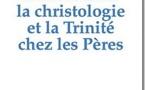 """Parution de l'ouvrage collectif """"La christologie et la Trinité chez les Pères"""""""